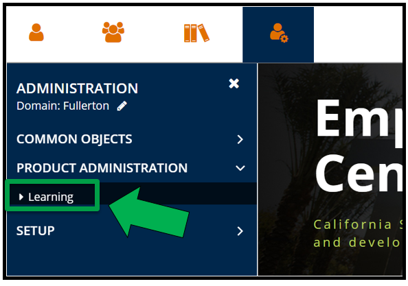 This shows the top left hand side of Employee Training Center ETC dashboard / homepage. The Administration icon has been selected. The Administration menu is open. The Product Administration drop down is selected. There is a green arrow pointing to the Learning menu.