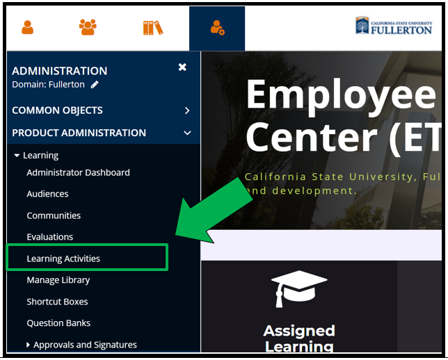This shows the top left hand side of Employee Training Center ETC dashboard / homepage. The Administration icon has been selected. The Administration menu is open. The Product Administration drop down is selected.  The Learning menu is open. There is a green arrow pointing to Learning Activities.
