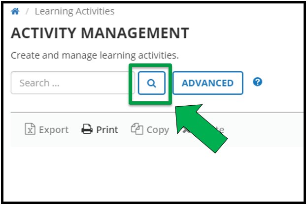This is the top left hand side of the Activity Management page. This section shows the Search bar. There is a green arrow pointing to the Magnifying glass / Search icon.