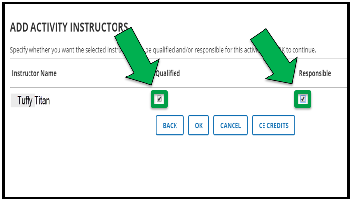 Add Activity Instructors page. There are green arrows showing the instructor is both Qualified and Responsible.