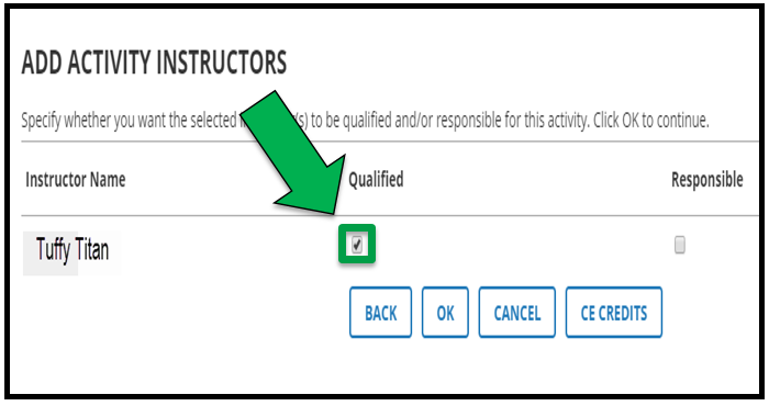 Add Activity Instructors page. There is a green arrow showing the instructor is Qualified only.