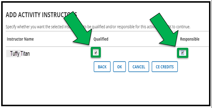 Add Activity Instructors page. There are green arrows showing the instructor is both Qualified and Responsible. Both qualified and responsible are check marked.