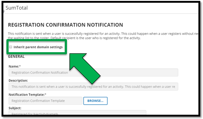 This shows the editing page for the appropriate notification. There is a green arrow pointing to deselect Inherit parent domain settings.