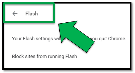 Flash settings page. Green arrow pointing to Flash back button on the top left hand side of the screen.