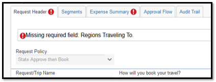 """Request Header tab. There is an alert listed that says, """"Missing required field: Regions Traveling To."""""""