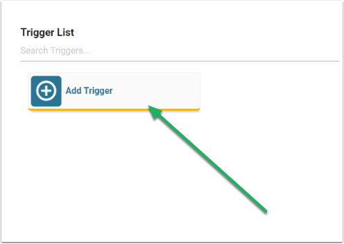 Click on the 'Add Trigger' button.