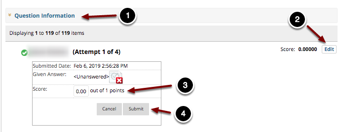 Image of the Grade Responses screen with the following annotations: 1.Click on Question Information to view the question text.2.Click Edit to modify the point value for the student's response.3.The student's response will appear here.  Enter a new point value in the space provided.4.Click the Submit button to save the student's response