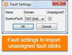 Import unassigned fault sticks