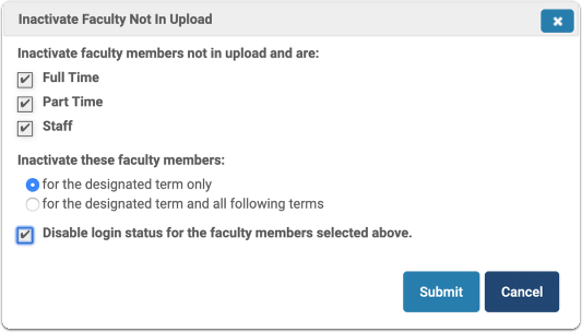 """Set options in the """"Inactivate Faculty Not In Upload"""" dialog box, and submit:"""