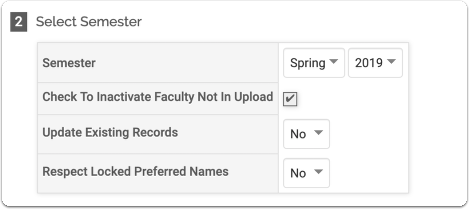 """In the """"Select Semester""""section, select """"Check To Inactivate Faculty Not In Upload"""":"""