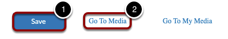 Save & Go To Media