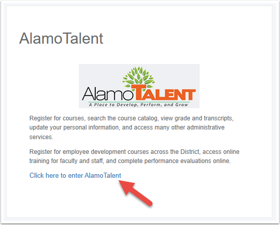 "On AlamoTalent box click on the link ""Click here to enter AlamoTalent"""