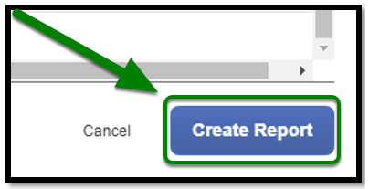 At the bottom of the report header, there is a green arrow pointing towards the Create Report button.