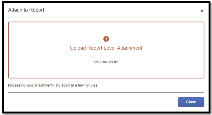 Attach to Report window. There is an option to upload a report level attachment in red.