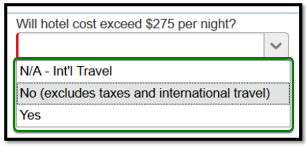 Will hotel cost exceed $275 per night? There are three options to choose from; N/A-Int'l Travel, No (excludes taxes and international travel) and Yes.