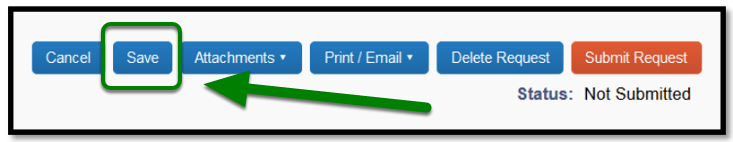 cancel, save, attachments, print/email, delete request, and submit request buttons. The save button is highlighted, and there is a green arrow pointing towards it.