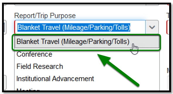 """Report/Trip Purpose field. When clicked on, the """"Blanket travel (mileage/parking/tolls)"""" field has been selected."""
