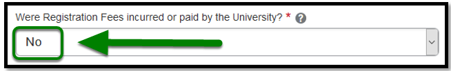 Were Registration Fees incurred or paid by the University? field. No is selected.