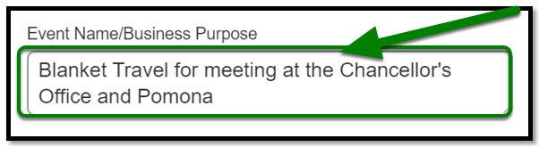 Event name business purpose field. In the text field, blanket travel for meeting at the chancellor's office and Pomona is inputted.