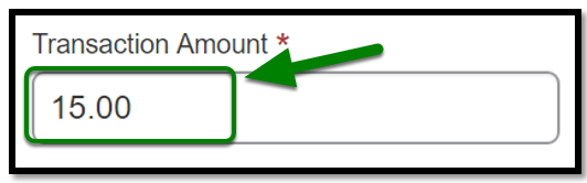 Required Transaction Amount field. Fifteen dollars is inputted.