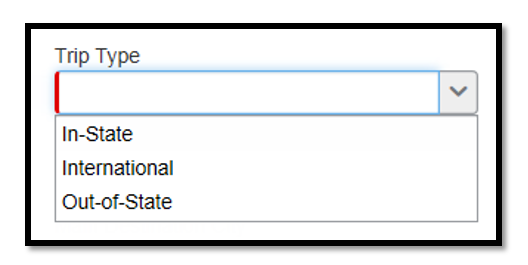 """Trip Type"" field. There are three separate options to choose from when selected. These options are ""In-State,"" ""International,"" and ""Out-of-State."""