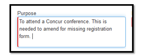 Purpose field. Within the field, the following is typed out: To attend a concur conference. This is needed to amend for missing registration form.