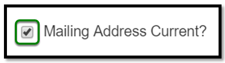 Mailing Address Current? option. The checkbox has been checked.