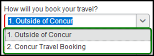 """How will you book your travel?"" is zoomed in. There are two options to select from, Outside of Concur and Concur Travel Booking."