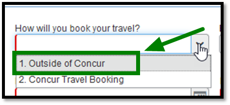 """How will you book your travel?"" When clicked on, there is a drop-down with two options labeled as ""request for online/concur travel booking,"" and ""Request for offline/ctp travel booking."" There is a green arrow pointing towards the ""Request for offline/ctp travel booking."""
