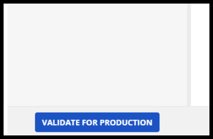 Validate for Production button.