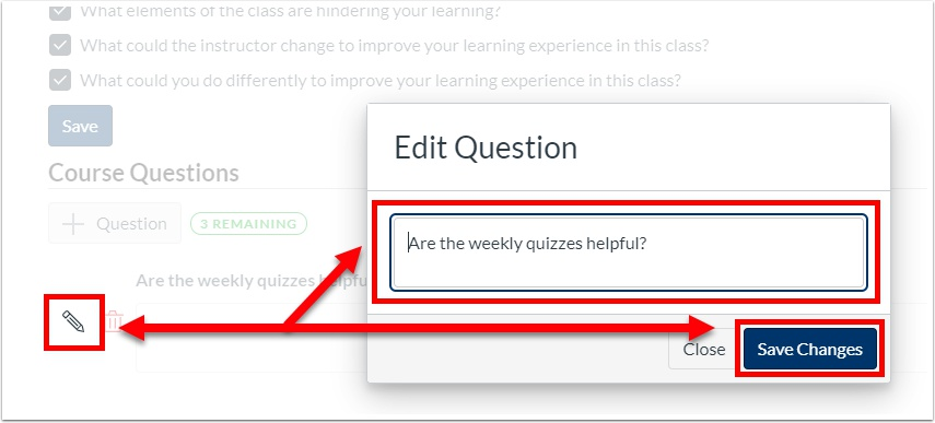 "Click the edit icon next to your question.  In the pop-up, modify your question text and then click the ""Save Changes"" button."
