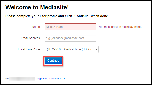 Enter your display name, email address, and confirm your time zone before clicking on Continue