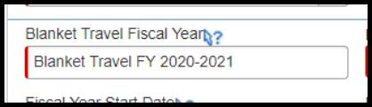 """Blanket Travel Fiscal Year field. In the field, """"Blanket Travel FY 2020-2021 has been inputted."""""""