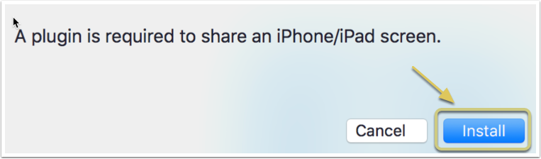 A plugin is required to share an iPhone/iPad screen. Click 'install'.