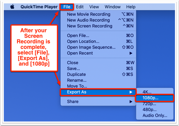 After your Screen Recording is complete, select [File], [Export As], and [1080p]