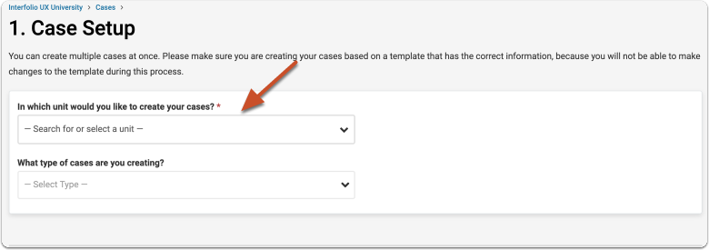 Search for or select the unit in which you want to create cases from the dropdown menu
