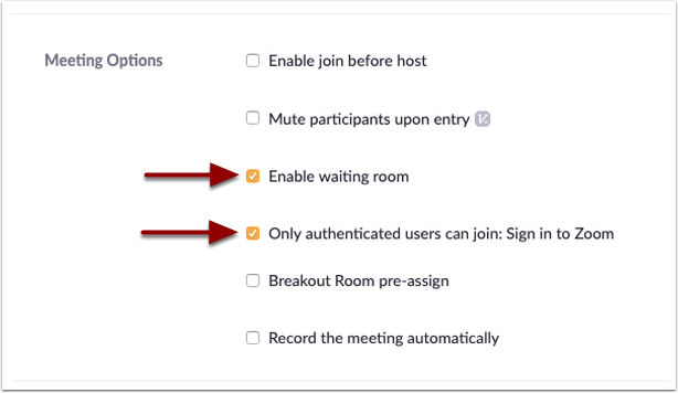 Enable waiting room and Only authenticated users can join