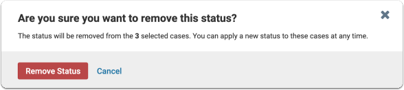 Confirm that you want to remove the status from the selected casesenure - Interfolio