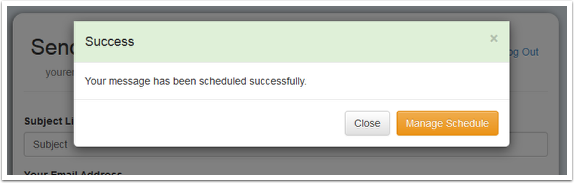 "The following screen will confirm that the message was scheduled. You may click on ""Manage Schedule"" to view your previously scheduled message :"