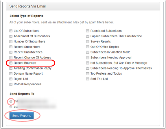 "Click on ""Send Reports Via Email"", select ""Recent Bounces"" option and the email address where you want to receive the report."