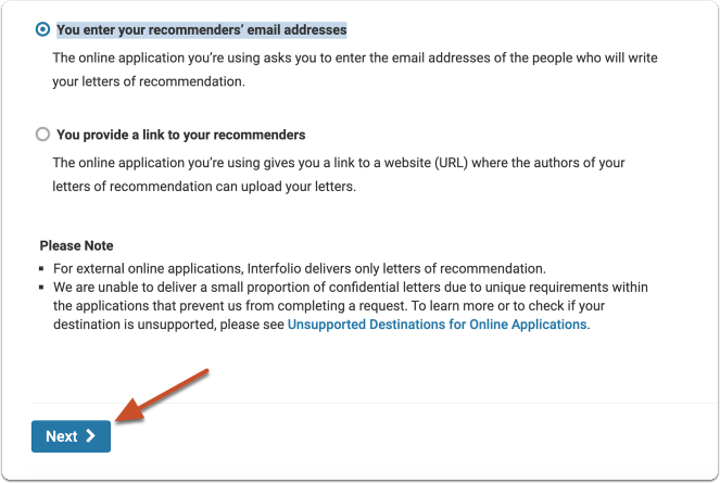 "Choose the option ""You enter your recommenders email addresses"" and click Next"
