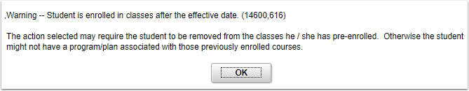 Warning that student is enrolled in classes after the effective date