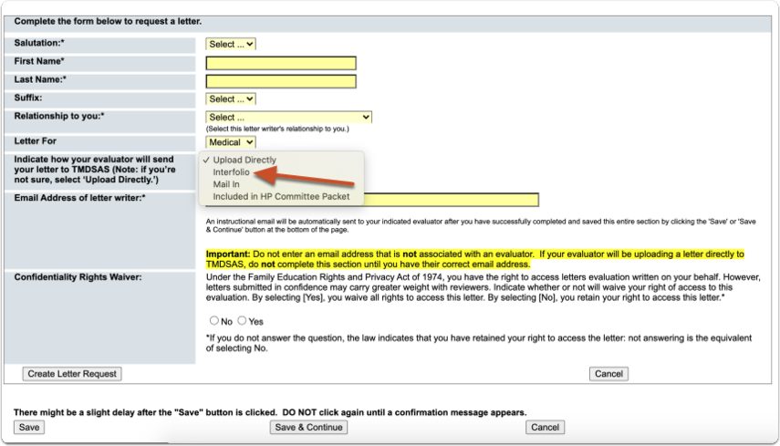 "Select ""Interfolio"" from the drop-down menu for the question: ""Indicate how your evaluator will send your letter to TMDSAS"""