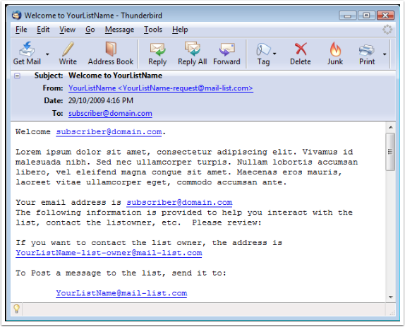 The subscriber will get your Welcome Message after their email address is subscribed. Here is an example: