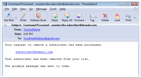You will receive another email showing the removal of the subscriber from your list: