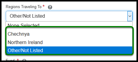 Regions Traveling To. When clicked on, there is a drop-down of three options. These options are Chechnya, Northern Ireland, and Other/Not Listed. Other/ Not Listed is selected.