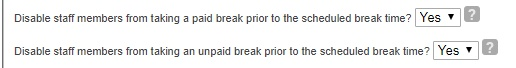 Allow breaks prior to scheduled time.