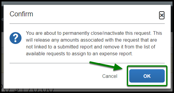 """Close/Inactivate Request pop-up. On the lower right-hand corner, there is an option to click on """"ok."""" This option has a green arrow pointing towards it."""
