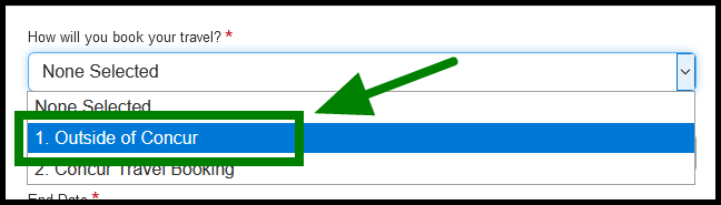 """""""How will you book your travel?"""" When clicked on, there is a drop-down with two options labeled as """"request for online/concur travel booking,"""" and """"Request for offline/ctp travel booking."""" There is a green arrow pointing towards the """"Request for offline/ctp travel booking."""""""