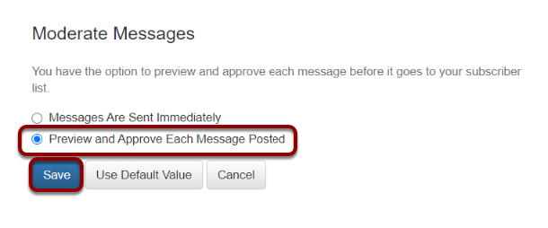 "Select the radio button preceding ""Preview and Approve Each Message Posted"":"